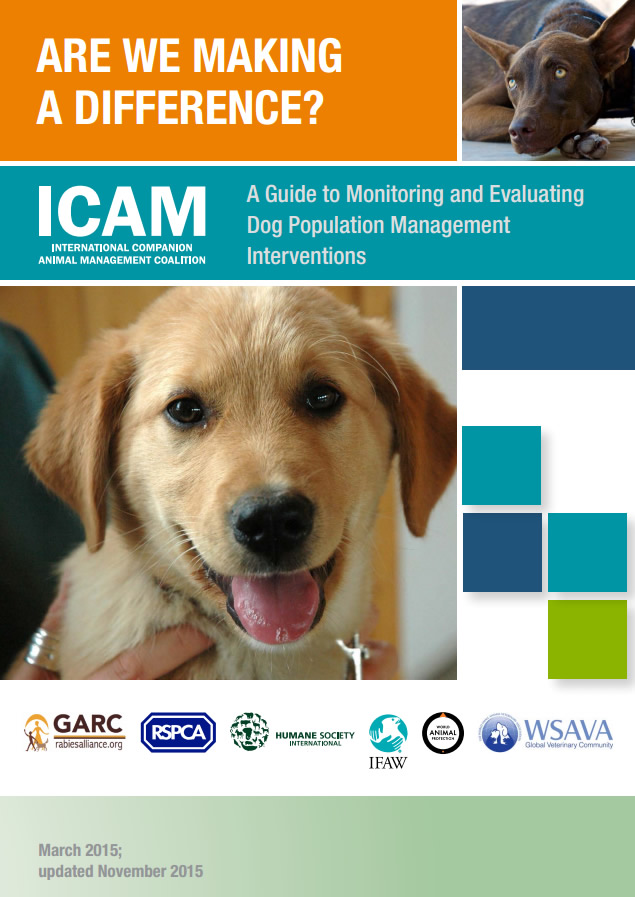 Are we making a difference? A Guide to Monitoring and Evaluating Dog Population Management Interventions (2015)